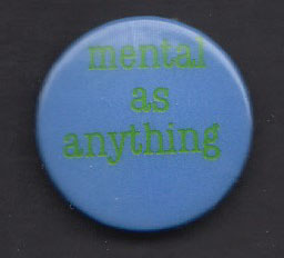 MENTAL AS ANYTHING badge