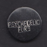PSYCHEDELIC FURS badge #04