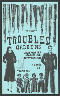 TROUBLED GARDENS w/ Gray Matter, Mad House, Grey March at YWCA