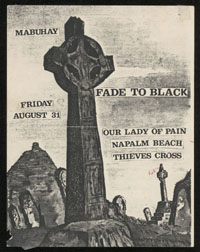 FADE TO BLACK w/ Our Lady of Pain, Napalm Beach, Thieves Cross at Mabuhay Gardens