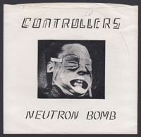 CONTROLLERS ~ Neutron Bomb 7in. (What 1978)